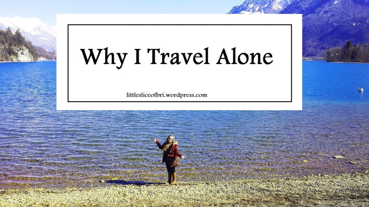 Why I Travel Alone